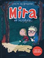 Mira (Dansk): Mira på lejerskole.