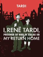 I, Rene Tardi, Prisoner of War in Stalag IIB (HC) nr. 2: My Return Home.