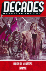 Decades (TPB): Marvel in the '70s: Legion of Monsters.
