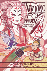 Tamamo the Fox Maiden (TPB): Tamamo the Fox Maiden and Other Asian Stories.