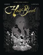 Ogre Gods (HC) nr. 2: Half-Blood.