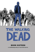 Walking Dead (HC) nr. 16: Book Sixteen.