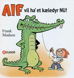 Alf vil ha' et kæledyr NU! (HC): Alf vil ha' et kæledyr NU!.