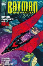 Batman (TPB): Batman Beyond vol. 6: Divide, Conquer and Kill.
