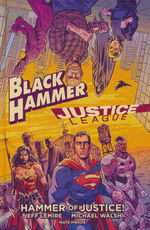 Black Hammer (HC): Black Hammer/Justice League: Hammer of Justice.