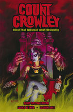 Count Crowley (TPB): Count Crowley: Reluctant Midnight Monster Hunter.