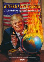Alternative fakta nr. 1: Trumps virkelighed.