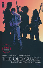 Old Guard, The (TPB): Old Guard Vol.2: Force Multiplied.