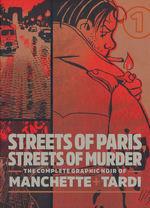 Tardi - Manchette (HC): Streets of Paris, Streets of Murder - Complete Graphic Noir Volume 1.