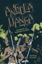 Angola Janga (HC): Kingdom of Runaway Slaves.