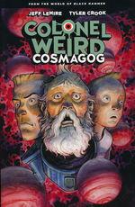 Black Hammer (TPB): Colonel Weird: Cosmagog.