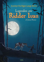 Eventyr fra Riget Langt Borte: Legenden om Ridder Ivan.