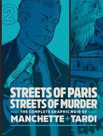 Tardi - Manchette (HC): Streets of Paris, Streets of Murder - Complete Graphic Noir Volume 2.