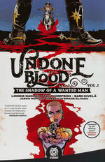 Undone by Blood (TPB) nr. 1: Shadow of a Wanted Man, The.