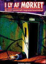 I ly af mørket (HC): I ly af mørket - En H.P. Lovecraft tegneserieantologi.