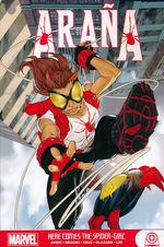 Arana (TPB): Araña: Here Comes the Spider-Girl.