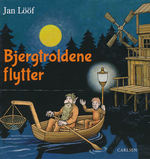 Jan Lööfs Børnebøger (HC): Bjergtroldene flytter.