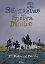 Skyggerne over Sierra Madre (HC) nr. 2: El Patio del Diablo.