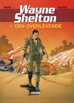 Wayne Shelton (Dansk) nr. 4: Den overlevende.