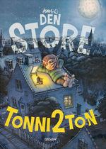 Tonni 2 Ton (HC): Den store Tonni 2 Ton.