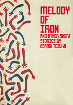 Melody of Iron and Other Short Stories (TPB): Melody of Iron and Other Short Stories by Osamu Tezuka.