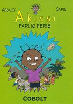 Akissi (Dansk) (HC) nr. 3: Farlig ferie.