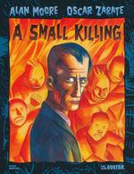 Alan Moore's A Small Killing (TPB): A Small Killing.