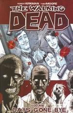 Walking Dead (TPB) nr. 1: Days Gone Bye.