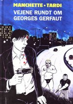 Tardi: Manchette serien (HC) (Dansk) nr. 1: Vejene rundt om Georges Gerfaut.