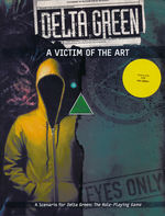 DELTA GREEN - Victim of the Art (inc. PDF)