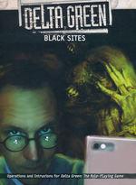 DELTA GREEN - Black Sites