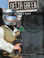 DELTA GREEN - PX Poker Night (inc. PDF)