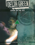 DELTA GREEN - Lover in the Ice (inc. PDF)