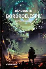 BORDROLLESPIL - Håndbog til Bordrollespil - Begyndere og øvede