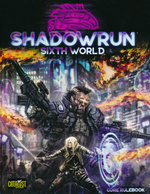 SHADOWRUN 6TH EDITION - Shadowrun RPG: 6th Edition Sixth World Core Rulebook (Sixth World)