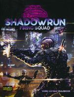 SHADOWRUN 6TH EDITION - Firing Squad