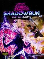 SHADOWRUN 6TH EDITION - Slip Streams