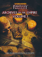 WARHAMMER FANTASY ROLEPLAY 4TH ED. - Archives of the Empire - Vol. 1 (inc. PDF)