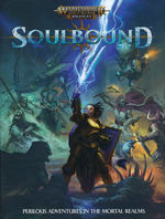 WARHAMMER AGE OF SIGMAR - SOULBOUND - Warhammer Age of Sigmar - Soulbound Roleplaying Game Rulebook (inc. PDF)