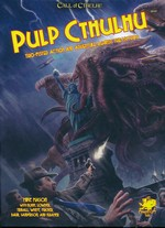 CALL OF CTHULHU - 7TH EDITION - Pulp Cthulhu - Two-Fisted Action & Adventure Against The Mythos (inc. PDF)