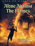 CALL OF CTHULHU - 7TH EDITION - Alone Against the Flames (inc. PDF)