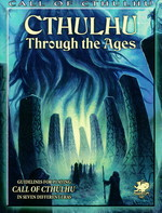 CALL OF CTHULHU - Cthulhu Through the Ages (inc. PDF)