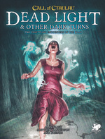 CALL OF CTHULHU - 7TH EDITION - Dead Light & Other Dark Turns (inc. PDF)