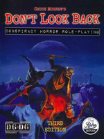 DONT LOOK BACK - Don`t Look Back: Conspiracy Horror Roleplaying RPG (3rd Ed)