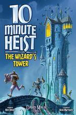 10 MINUTE HEIST - 10 Minute Heist: The Wizard`s Tower