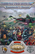 SAVAGE WORLDS - Freedom Squadron - Commando`s Manual