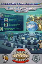 SAVAGE WORLDS - Freedom Squadron - Plans & Operations Manual