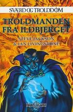 SVÆRD OG TROLDDOM - Troldmanden fra Ildbjerget (Vol.1)