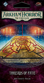 ARKHAM HORROR LCG - Forgotten Age Cycle 1 - Threads of Fate Mythos Pack