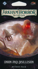 ARKHAM HORROR LCG - Circle Undone Cycle 4: Union and Disillusion Mythos Pack